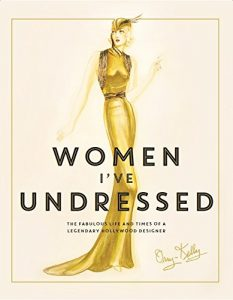 Baixar Women I've Undressed: The Fabulous Life and Times of a Legendary Hollywood Designer (English Edition) pdf, epub, eBook