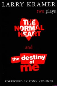 Baixar The Normal Heart and The Destiny of Me: Two Plays pdf, epub, eBook
