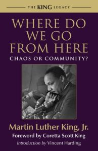 Baixar Where Do We Go from Here: Chaos or Community? (King Legacy) pdf, epub, eBook
