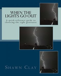 Baixar When The Lights Go Out: A quick-reference guide to choosing the right generator (English Edition) pdf, epub, eBook