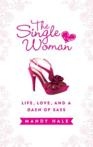 Baixar The Single Woman: Life, Love, and a Dash of Sass pdf, epub, eBook