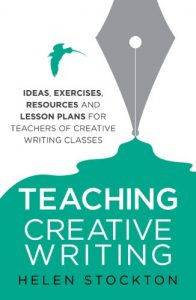 Baixar Teaching Creative Writing: Ideas, exercises, resources and lesson plans for teachers of creative-writing classes (English Edition) pdf, epub, eBook