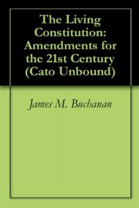 Baixar The Living Constitution: Amendments for the 21st Century (Cato Unbound Book 122005) (English Edition) pdf, epub, eBook