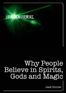 Baixar Why People Believe in Spirits, God and Magic (The Paranormal) pdf, epub, eBook