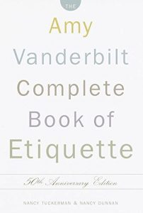 Baixar The Amy Vanderbilt Complete Book of Etiquette: 50th Anniversay Edition pdf, epub, eBook