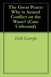 Baixar The Great Peace: Why is Armed Conflict on the Wane? (Cato Unbound Book 22011) (English Edition) pdf, epub, eBook