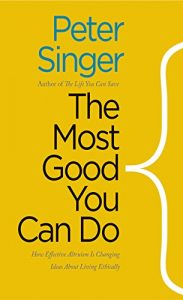 Baixar The Most Good You Can Do: How Effective Altruism Is Changing Ideas About Living Ethically pdf, epub, eBook