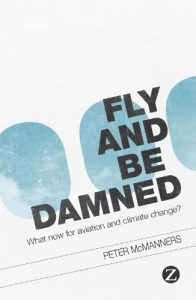 Baixar Fly and Be Damned: What Now for Aviation and Climate Change? pdf, epub, eBook