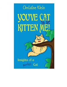 Baixar You've Cat to be Kitten Me!: Insights of a Purrfect Cat (English Edition) pdf, epub, eBook
