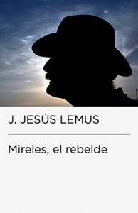 Baixar Mireles, el rebelde pdf, epub, eBook