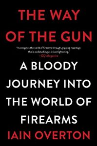 Baixar The Way of the Gun: A Bloody Journey into the World of Firearms pdf, epub, eBook