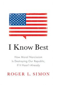 Baixar I Know Best: How Moral Narcissism Is Destroying Our Republic, If It Hasn't Already pdf, epub, eBook