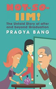 Baixar Not-so-IIM!: The Untold Story of after and beyond Graduation (English Edition) pdf, epub, eBook