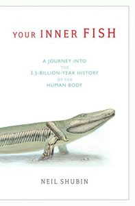 Baixar Your Inner Fish: A Journey into the 3.5-Billion-Year History of the Human Body pdf, epub, eBook