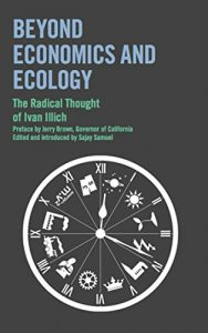 Baixar Beyond Economics and Ecology: The Radical Thought of Ivan Illich: 1 pdf, epub, eBook