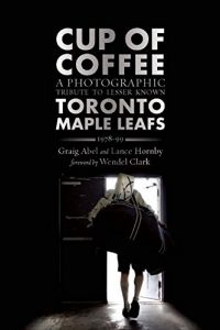 Baixar Cup of Coffee: A Photographic Tribute to Lesser Known Toronto Maple Leafs, 1978-99 pdf, epub, eBook