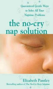Baixar The No-Cry Nap Solution: Guaranteed Gentle Ways to Solve All Your Naptime Problems: Guaranteed, Gentle Ways to Solve All Your Naptime Problems (Pantley) pdf, epub, eBook