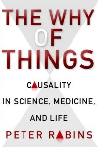Baixar The Why of Things: Causality in Science, Medicine, and Life (NONE) pdf, epub, eBook