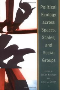 Baixar Political Ecology Across Spaces, Scales, and Social Groups pdf, epub, eBook