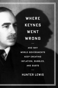 Baixar Where Keynes Went Wrong: And Why World Governments Keep Creating Inflation, Bubbles, and Busts pdf, epub, eBook