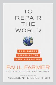 Baixar To Repair the World: Paul Farmer Speaks to the Next Generation (California Series in Public Anthropology) pdf, epub, eBook