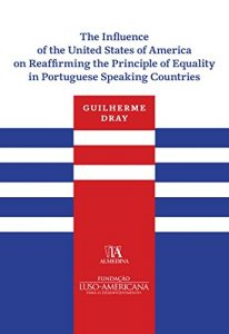 Baixar The Influence of the United States of America on Reaffirming the Principle of Equality in Portuguese pdf, epub, eBook
