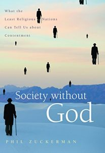Baixar Society without God: What the Least Religious Nations Can Tell Us About Contentment pdf, epub, eBook