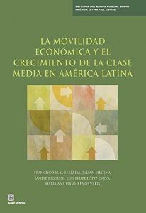 Baixar Economic Mobility and the Rise of the Latin American Middle Class (Latin America and Caribbean Studies) pdf, epub, eBook