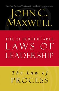 Baixar The Law of Process: Lesson 3 from The 21 Irrefutable Laws of Leadership pdf, epub, eBook