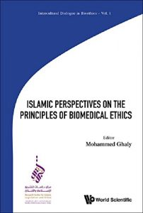Baixar ISLAMIC PERSPECTIVES ON THE PRINCIPLES OF BIOMEDICAL ETHICS (Intercultural Dialogue in Bioethics) pdf, epub, eBook