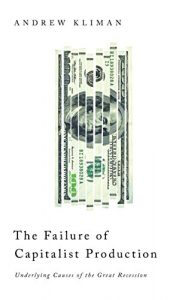 Baixar The Failure of Capitalist Production: Underlying Causes of the Great Recession pdf, epub, eBook