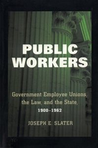 Baixar Public Workers: Government Employee Unions, the Law, and the State, 1900-1962 pdf, epub, eBook