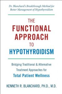Baixar Functional Approach to Hypothyroidism: Bridging Traditional and Alternative Treatment Approaches for Total Patient Wellness pdf, epub, eBook