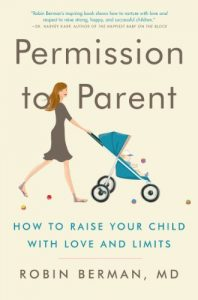 Baixar Permission to Parent: How to Raise Your Child with Love and Limits pdf, epub, eBook