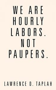 Baixar We Are Hourly Labors. Not Paupers. (English Edition) pdf, epub, eBook