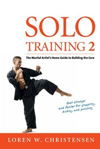 Baixar Solo Training 2: The Martial Artist's Guide to Building the Core (English Edition) pdf, epub, eBook