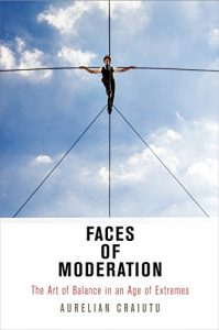 Baixar Faces of Moderation: The Art of Balance in an Age of Extremes (Haney Foundation Series) pdf, epub, eBook