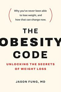 Baixar The Obesity Code: Unlocking the Secrets of Weight Loss pdf, epub, eBook