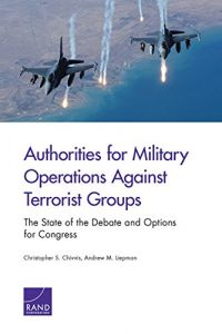 Baixar Authorities for Military Operations Against Terrorist Groups: The State of the Debate and Options for Congress pdf, epub, eBook