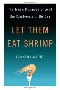 Baixar Let Them Eat Shrimp: The Tragic Disappearance of the Rainforests of the Sea pdf, epub, eBook