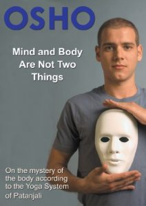 Baixar Mind and Body Are Not Two Things: on the mystery of the body according to the yoga system of Patanjali (OSHO Singles) pdf, epub, eBook