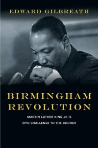 Baixar Birmingham Revolution: Martin Luther King Jr.'s Epic Challenge to the Church pdf, epub, eBook