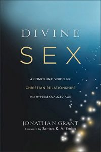 Baixar Divine Sex: A Compelling Vision for Christian Relationships in a Hypersexualized Age pdf, epub, eBook