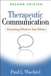 Baixar Therapeutic Communication, Second Edition: Knowing What to Say When pdf, epub, eBook