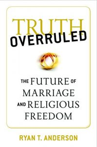 Baixar Truth Overruled: The Future of Marriage and Religious Freedom pdf, epub, eBook