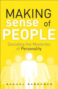 Baixar Making Sense of People: Decoding the Mysteries of Personality (FT Press Science) pdf, epub, eBook
