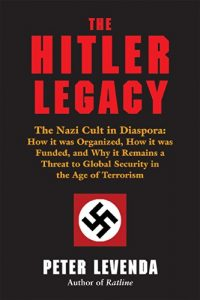 Baixar The Hitler Legacy: The Nazi Cult in Diaspora:  How it was Organized, How it was Funded, and Why it Remains a Threat to Global Security in the Age of Terrorism pdf, epub, eBook