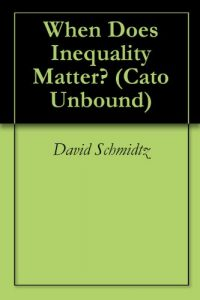Baixar When Does Inequality Matter? (Cato Unbound Book 32006) (English Edition) pdf, epub, eBook