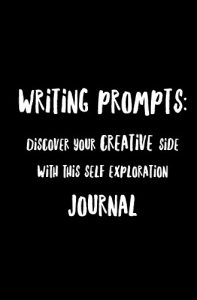 Baixar Writing Prompts: Discover your Creative Side with this Self Exploration Journal (English Edition) pdf, epub, eBook