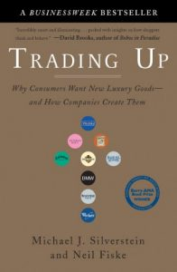 Baixar Trading Up: Why Consumers Want New Luxury Goods–and How Companies Create Them pdf, epub, eBook